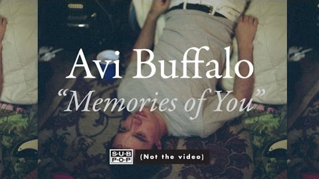 Avi Buffalo - Memories of You (not the video)