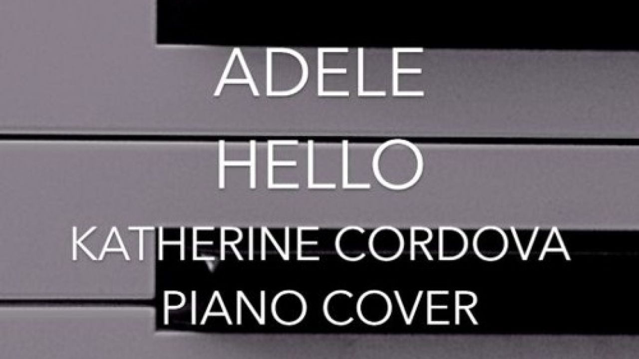 Adele - Hello (Katherine Cordova piano Cover) 25 by Katherine Cordova