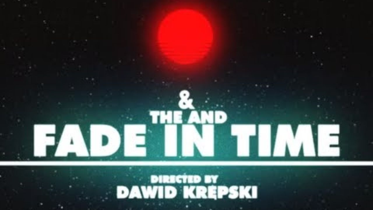 The And - Fade in time