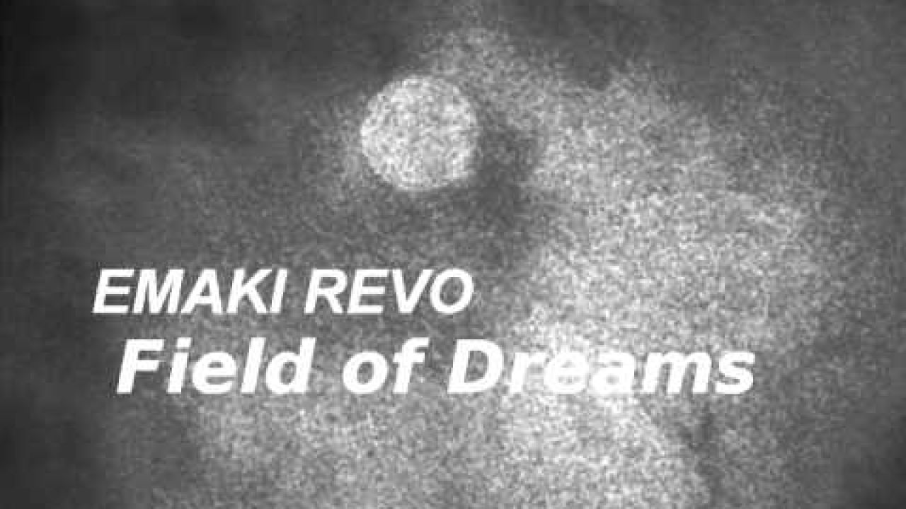 Emaki Revo - Field of Dreams