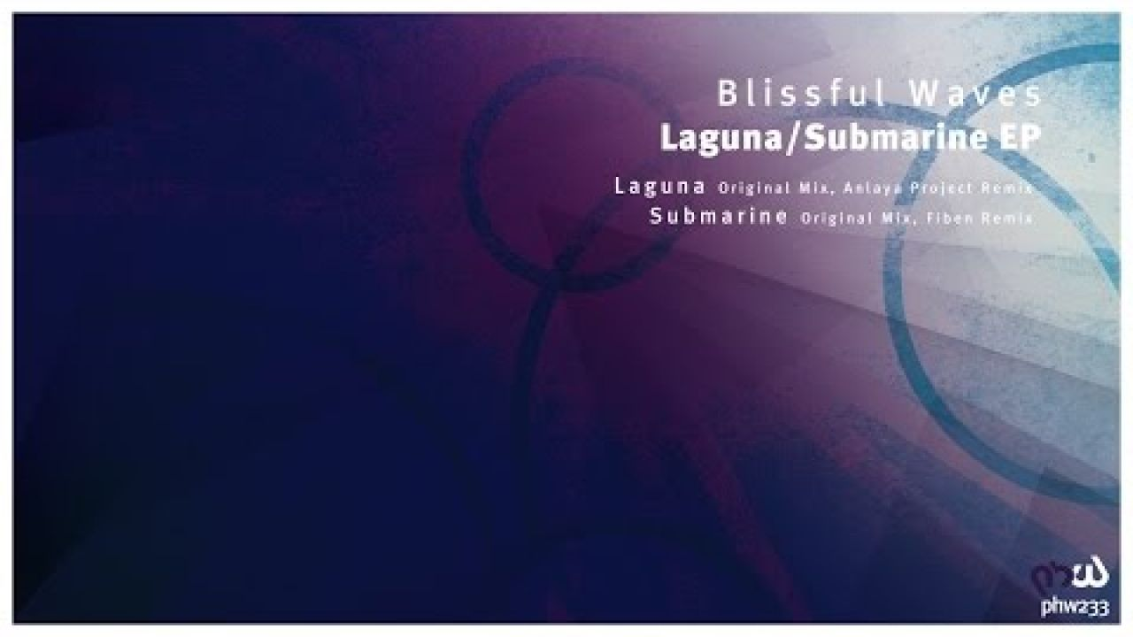 [Melodic Progressive] Blissful Waves - Laguna (Original Mix) [PHW233]