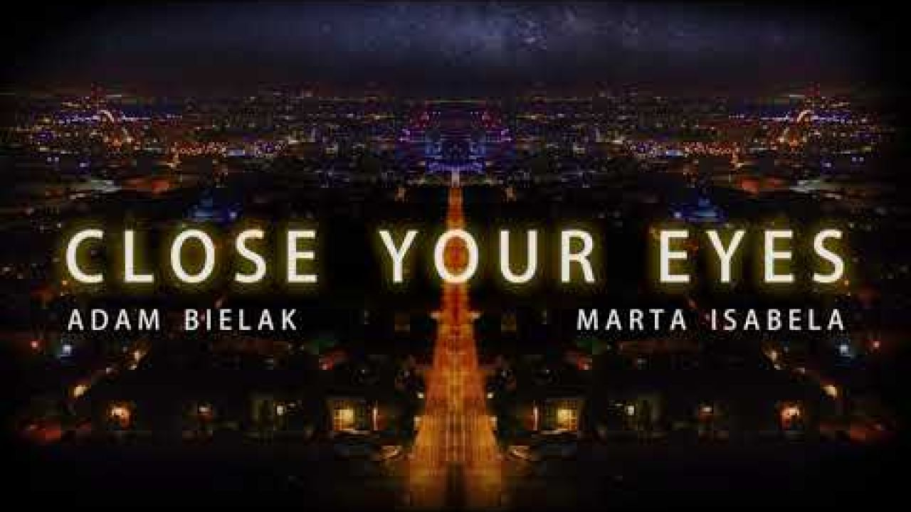 Adam Bielak & Marta Isabela - Close Your Eyes