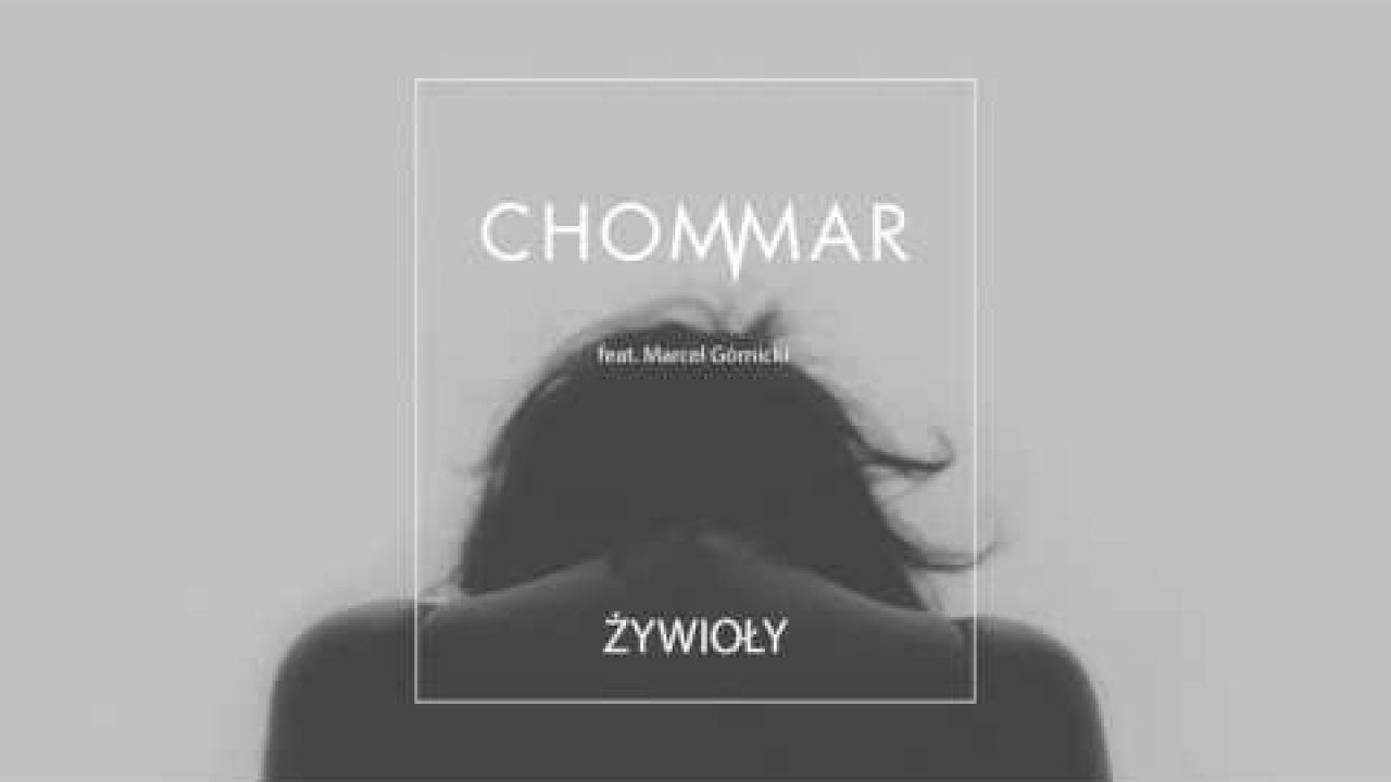 CHOMMAR - Żywioły ft. Marcel Górnicki