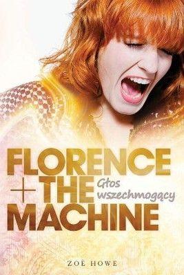 Florence + The Machine. Głos wszechmogący