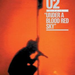 U2 Live at Red Rocks: Under a Blood Red Sky