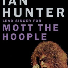Diary of a Rock 'n' Roll Star: Ian Hunter of Mott the Hoople