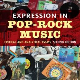 Expression in Pop-Rock Music: A Collection of Critical and Analytical Essays (Studies in Contemporary Music and Culture)