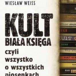 Kult. Biała Księga czyli wszystko o wszystkich piosenkach