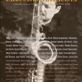 Jazzowisko Trójmiasta. Historia jazzu w Gdańsku, Gdyni i Sopocie 1945-2010