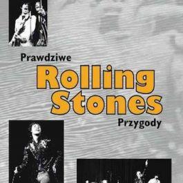 Rolling Stones. Prawdziwe Przygody