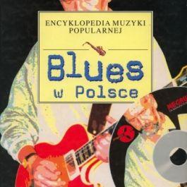Blues w Polsce: Encyklopedia Muzyki Popularnej