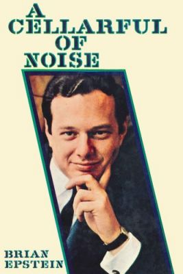 A Cellarful of Noise: The Autobiography of the Man Who Made the Beatles