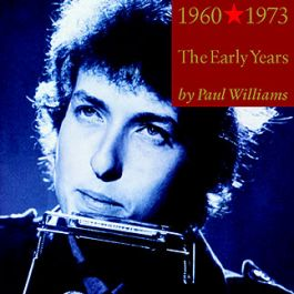 Bob Dylan Performing Artist: The Early Years 1960-1973