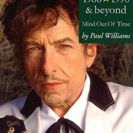 Bob Dylan: Performance Artist 1986-1990 And Beyond (Mind Out Of Time)