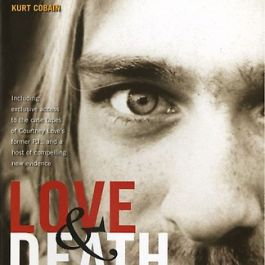 Love and Death: The Murder of Kurt Cobain