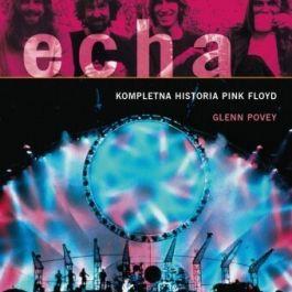 Echa. Kompletna historia Pink Floyd