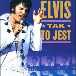 Elvis: Tak to jest
