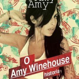Amy, Amy, Amy. O Amy Winehouse historia