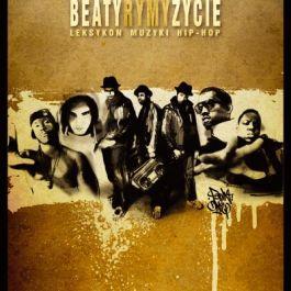 Beaty, Rymy, Życie. Leksykon Muzyki Hip-Hop