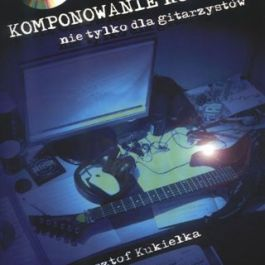 Komponowanie Rockowe. Nie Tylko Dla Gitarzystów